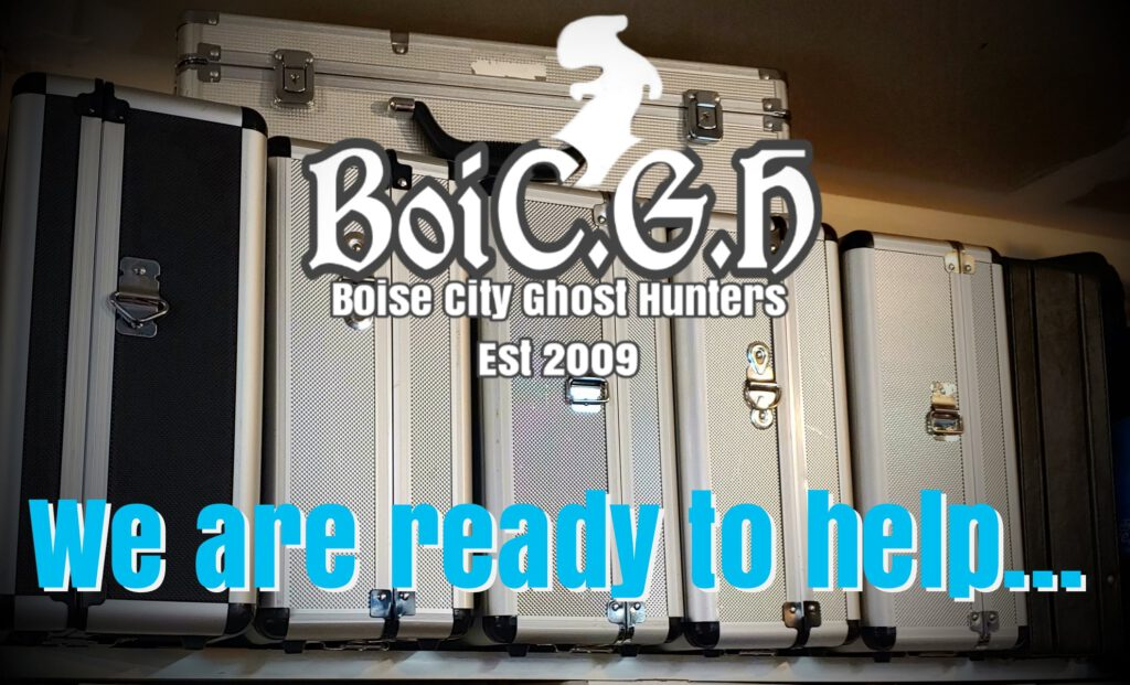 Boise City Ghost Hunters Paranormal Research and Investigations Idaho