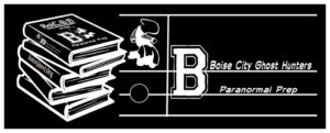 Boise City Ghost Hunters Paranormal Research and Investigations | Paranormal Prep | High School | Middle School | Idaho | Ada County | Treasure Valley | Riverside